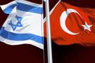 Türkiye İsrail ilişkileri o ülkeyi rahatsız etti