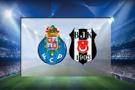 Beşiktaş-Porto maçı saat kaçta hangi kanalda?