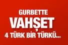 Ukrayna'da korkunç cinayet! 4 Türk bir Türkü ayinle...
