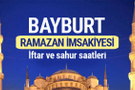Bayburt Ramazan imsakiyesi 2017