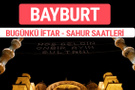 Bayburt iftar vakti 2017 sahur ezan imsak saatleri
