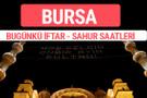 Bursa iftar vakti 2017 sahur ezan imsak saatleri