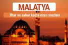 Malatya iftar ve sahur vakti imsak ezan saatleri