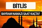 Bitlis bayram namazı saat kaçta 2017 saati