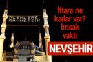 Nevşehir iftar saatleri 2017 sahur ezan imsak vakti