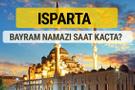 Isparta bayram namazı saat kaçta 2 rekat nasıl kılınır?