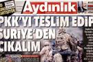 Aydınlık: ABD 'PKK'yı teslim edelim, Suriye'den çıkalım' diyor...