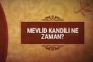 Mevlid Kandili ne zaman faziletleri 2018'in son kandili
