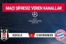 Beşiktaş Bayern Münih maçını şifresiz canlı veren kanallar