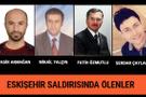 Eskişehir üniversite saldırısı ölenler kim isimleri belli oldu