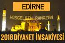 2018 İmsakiye Edirne- Sahur imsak vakti iftar ezan saatleri