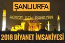 2018 İmsakiye Şanlıurfa- Sahur imsak vakti iftar ezan saatleri