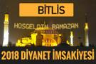 2018 İmsakiye Bitlis- Sahur imsak vakti iftar ezan saatleri