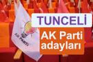 AKP Tunceli milletvekili adayları 2018 AK Parti listesi