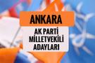 AKP Ankara milletvekili adayları 2018 AK Parti listesi