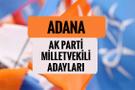 AKP Adana milletvekili adayları 2018 AK Parti listesi