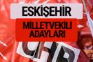 CHP Eskişehir milletvekili adayları isimleri YSK kesin listesi