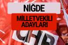 CHP Niğde milletvekili adayları isimleri YSK kesin listesi