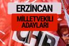 CHP Erzincan milletvekili adayları isimleri YSK kesin listesi