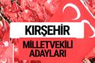 MHP Kırşehir milletvekili adayları 2018 YSK kesin listesi