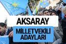 Aksaray İyi Parti milletvekili adayları YSK kesin isim listesi
