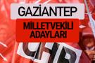CHP Gaziantep milletvekili adayları isimleri YSK kesin listesi