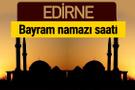 Edirne bayram namazı vakti kaçta 2018 diyanet saatleri