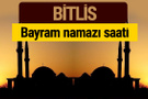 Bitlis bayram namazı vakti kaçta 2018 diyanet saatleri