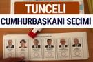 Tunceli Cumhurbaşkanları oy oranları YSK Sandık sonuçları