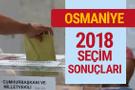 Osmaniye seçim sonuçları 2018 partilerin oyları