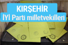 İYİ Parti Kırşehir milletvekilleri listesi iyi parti oy sonucu