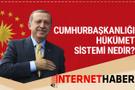 Cumhurbaşkanlığı Hükümet Sistemi nedir? Erdoğan'ın yetkileri neler?