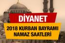 Bayram Namazı Saatleri 2018 Diyanet Kurban bayramı vakitleri tam liste