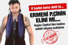 Hayko Cepkin'e 'Ermeni p.çi' demiş!