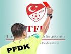 PFDK'dan 3 takıma ceza yağdı