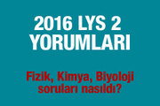 LYS 2 yorumları 2016 Fen Bilimleri soruları ve cevapları nasıldı?