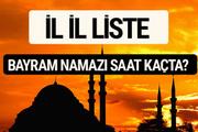 Ramazan bayramı namazı saat kaçta 2017 il il saatleri