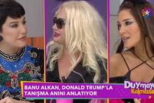 Banu Alkan: Donald Trump beni tepeden tırnağa süzdü ve...