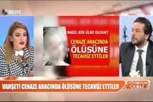 Cenazeye tecavüz iddiası Bircan İpek'i kızdırdı