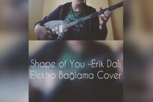 'Shape Of You'dan girdi, 'Erik Dalı'ndan çıktı!