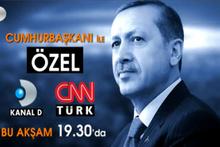 Cumhurbaşkanı Erdoğan CNN Türk ve Kanal D'nin ortak yayınına katılıyor