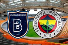 Başakşehir-Fenerbahçe maçı CANLI YAYIN