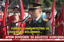 Afrin şehidinin '30 Ağustos' konuşması paylaşılıyor