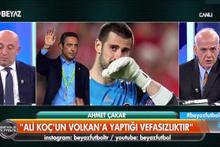 Ahmet Çakar'dan flaş Volkan sözleri: Allah benim canımı alsın