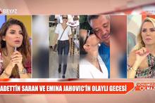 Söylemezsem Olmaz'da olay Emina Jahovic Saadettin Saran iddiası