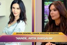 Sevda Demirel'den Hande Ataizi'ne barışma çağrısı