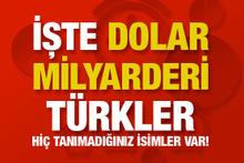 İşte Türkiye'nin dolar milyarderleri! Sürpriz isimler var...