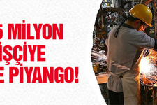 6.5 milyon işçiye çifte piyango vurdu!