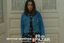 Seviyor Sevmiyor 20. bölüm fragmanı yayınlandı!
