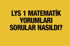 LYS 1 yorumları 2016 Matematik soruları ve cevapları nasıldı?